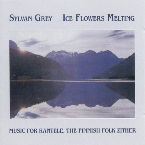 Ice Flowers Melting: Music for Kantele, The Finnish Folk Zither