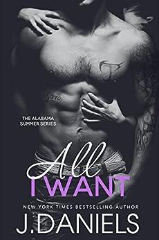 All I Want (Alabama Summer Book 2) by [Daniels, J.]