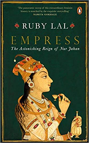 [By Ruby Lal ] Empress: The Astonishing Reign of Nur Jahan (Hardcover)【2018】by Ruby Lal (Author) (Hardcover)