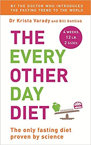 the every other day diet amazoncouk krista varady bill gottlieb 9781444780123 books