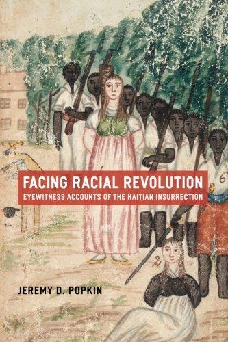 Facing Racial Revolution: Eyewitness Accounts of the Haitian Insurrection