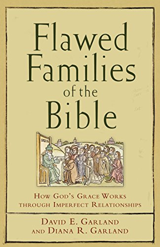 Flawed families of the bible how gods grace works through flawed families of the bible how gods grace works through imperfect relationships by garland fandeluxe Choice Image