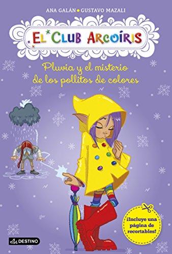 El club arcoiris # 5: Pluvia y el misterio de los pollitos de colores (Spanish Edition)
