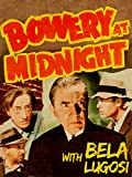 Bowery At Midnight with Bela Lugosi