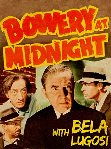Bowery At Midnight with Bela Lugosi