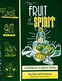 Fruit of the Spirit, David Walters, 0962955930