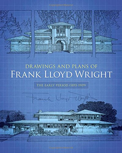 Drawings and Plans of Frank Lloyd Wright: The Early Period (1893-1909) (Dover - Glasses Frank Custom