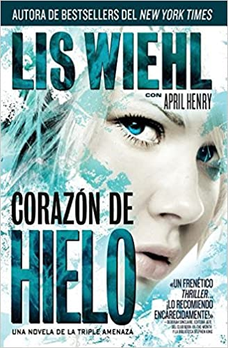 Corazón de hielo (Triple Threat) (Spanish Edition): Lis Wiehl: 9781602555686: Amazon.com: Books