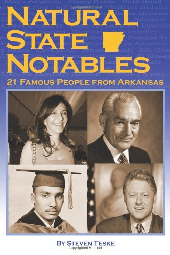 Download Natural State Notables: Twenty-One Famous People from Arkansas PDF