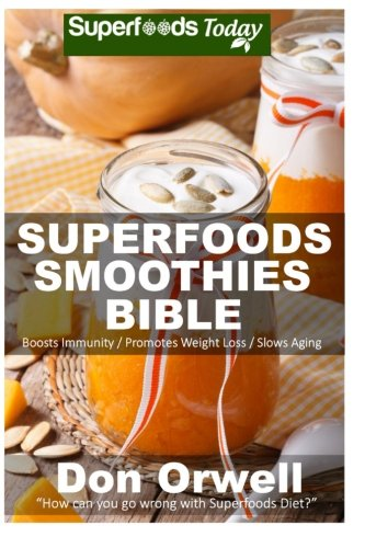 Superfoods Smoothies Bible Nutrient dense detox Cleanse