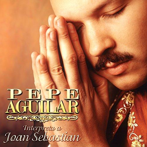 Pepe Aguilar Interpreta a Joan...