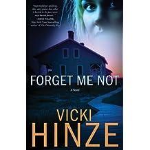 Forget Me Not: A Novel (Crossroads Crisis Center)