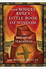 Don Miguel Ruiz's Little Book of Wisdom: The Essential Teachings Paperback