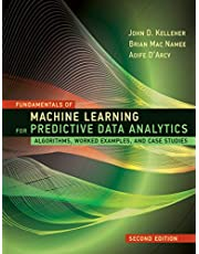 Fundamentals of Machine Learning for Predictive Data Analytics, second edition: Algorithms, Worked Examples, and Case Studies