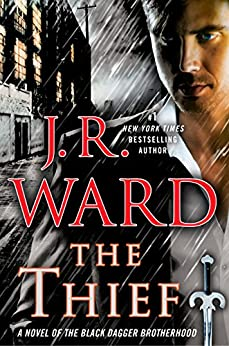 The Thief: A Novel of the Black Dagger Brotherhood by [Ward, J.R.]