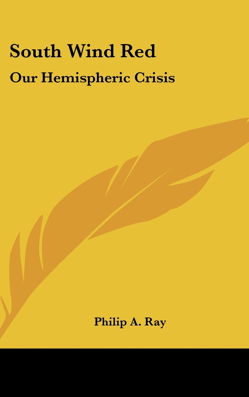South Wind Red: Our Hemispheric Crisis pdf