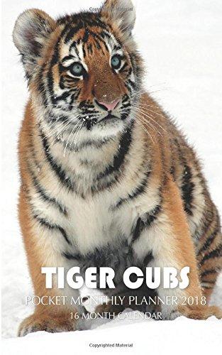 Tiger Cubs Pocket Monthly Planner 2018: 16 Month Calendar pdf epub