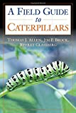 img - for Caterpillars in the Field and Garden: A Field Guide to the Butterfly Caterpillars of North America (Butterflies Through Binoculars) book / textbook / text book