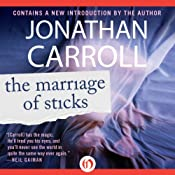 Marriage of Sticks | Jonathan Carroll