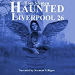 Haunted Liverpool 26 | Tom Slemen