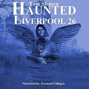 Haunted Liverpool 26 Audiobook