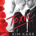 Toxic Audiobook by Kim Karr Narrated by Lucy Rivers