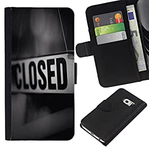 All Phone Most Case / Oferta Especial Cáscara Funda de cuero Monedero Cubierta de proteccion Caso / Wallet Case for Samsung Galaxy S6 EDGE // Closed Sign Store Message Black White