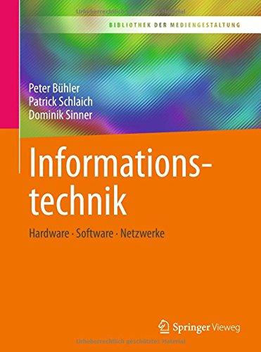 Read Online Informationstechnik: Hardware – Software – Netzwerke (Bibliothek der Mediengestaltung) (German Edition) pdf