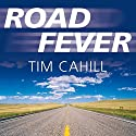 Road Fever Audiobook by Tim Cahill Narrated by Jeff Harding