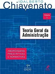 Teoria geral da administração: abordagens prescritivas e normativas: Volume 1