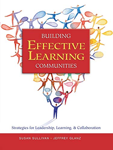 Building Effective Learning Communities: Strategies for Leadership, Learning, & Collaboration