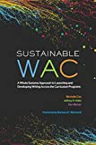 Sustainable WAC: A Whole Systems Approach to Launching and Developing Writing Across the Curriculum Programs
