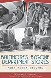 Baltimore's Bygone Department Stores: Many Happy Returns (Landmarks)