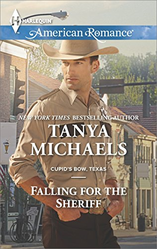 Falling for the Sheriff (Cupid's Bow, Texas) by [Michaels, Tanya]