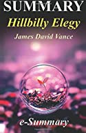Summary - Hillbilly Elegy: By James David Vance - A Memoir of a Family and Culture in Crisis (Hillbilly Elegy: a Full Summary - Book, a Memoir, Paperback, Audiobook, Audible, Hardcover, Summary)