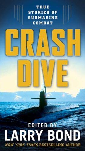 Crash Dive: True Stories of Submarine Combat