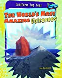 The World's Most Amazing Volcanoes, Anna Claybourne, 1410937054