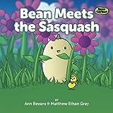 Bean Meets the Sasquash (Bean in the Garden) (Volume 3)