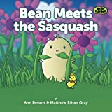 Bean Meets the Sasquash (Bean in the Garden) (Volume 3)
