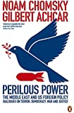 Perilous Power:The Middle East and U.S. Foreign Policy: Dialogues on Terror, Democracy, War, and Justice