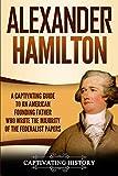 Alexander Hamilton: A Captivating Guide to an