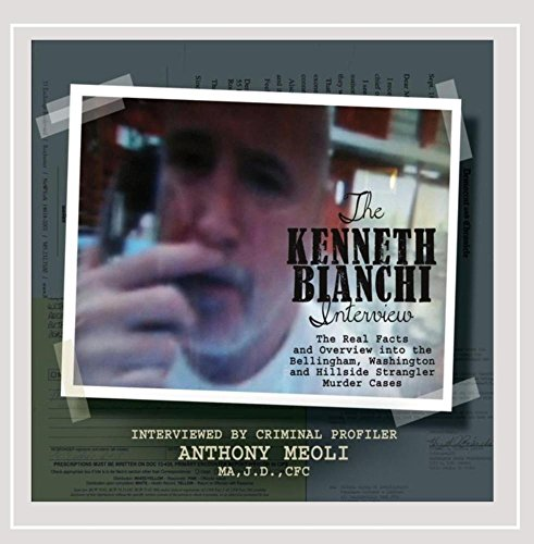(The Kenneth Bianchi Interview: The Real Facts and Overview into the Bellingham, Wa and Hillside Strangler Murder Cases)