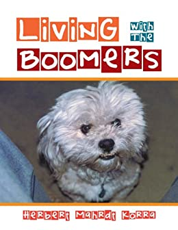Living With The Boomers by [Herbert Mahrdt Korra]