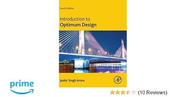 Introduction to optimum design jasbir arora 9780128008065 amazon introduction to optimum design jasbir arora 9780128008065 amazon books fandeluxe Choice Image