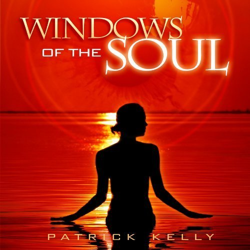 Windows Of The Soul by Patrick Kelly (2009-12-08) -
