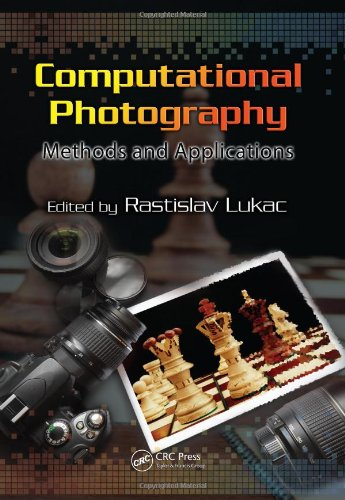 [PDF] Computational Photography: Methods and Applications Free Download | Publisher : CRC Press | Category : Computers & Internet | ISBN 10 : 1439817499 | ISBN 13 : 9781439817490