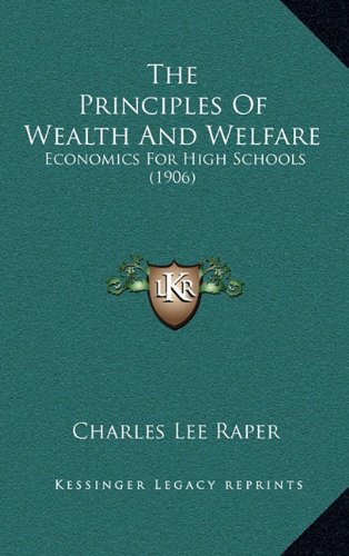 Download The Principles Of Wealth And Welfare: Economics For High Schools (1906) pdf epub