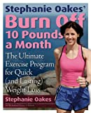 Stephanie Oakes' Burn off 10 Pounds a Month, Stephanie Oakes, 1592331602