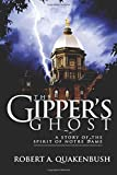 The Gipper's Ghost, Robert Quakenbush, 1500609404