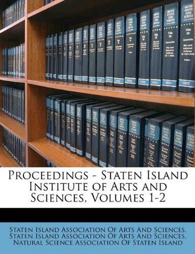 Read Online Proceedings - Staten Island Institute of Arts and Sciences, Volumes 1-2 ebook